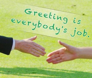 Greeting is EVERYONES job